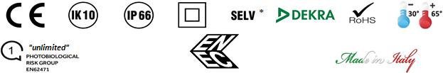 ENEC - CE . IK10 - IP 66 - SELV - DEKRA - RoHS . Made in Italy